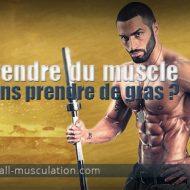 Prendre du muscle sans graisse